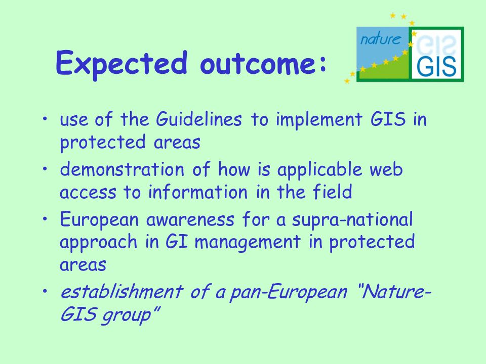 Expected outcome: use of the Guidelines to implement GIS in protected areas demonstration of how is applicable web access to information in the field