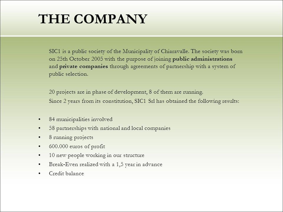 THE COMPANY SIC1 is a public society of the Municipality of Chiaravalle.