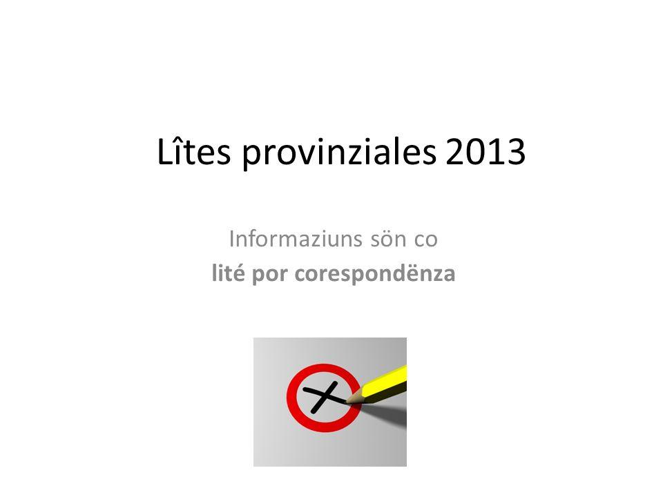 Lîtes provinziales 2013 Informaziuns sön co lité por corespondënza
