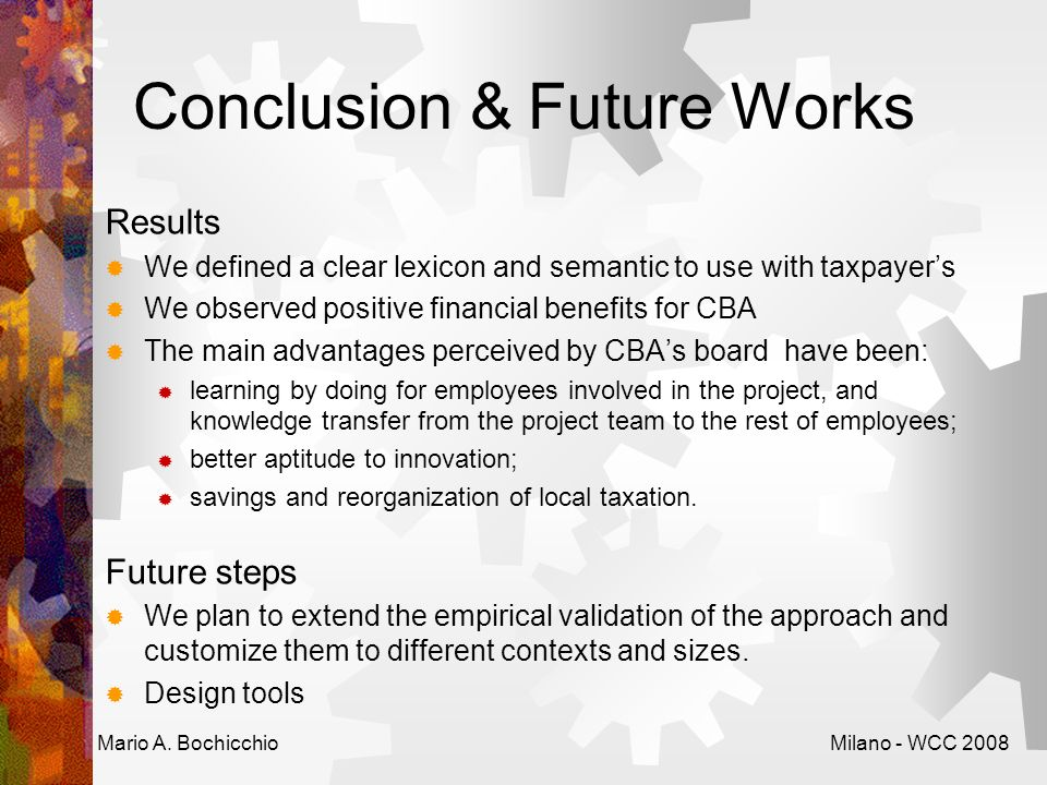 Conclusion & Future Works Results We defined a clear lexicon and semantic to use with taxpayers We observed positive financial benefits for CBA The ma