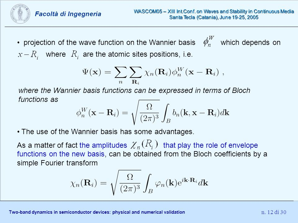 Facoltà di Ingegneria Two-band dynamics in semiconductor devices: physical and numerical validation WASCOM05 – XIII Int.Conf.