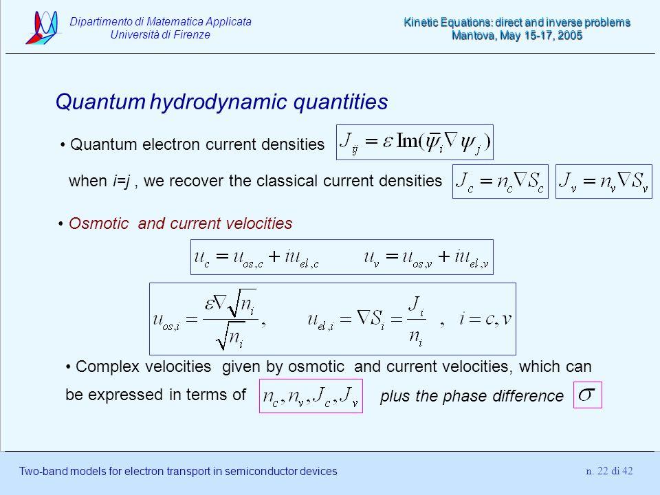 Dipartimento di Matematica Applicata Università di Firenze Two-band models for electron transport in semiconductor devices Kinetic Equations: direct a