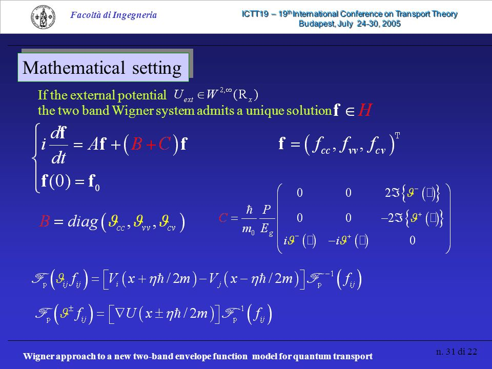 Wigner approach to a new two-band envelope function model for quantum transport n. 31 di 22 Facoltà di Ingegneria ICTT19 – 19 th International Confere