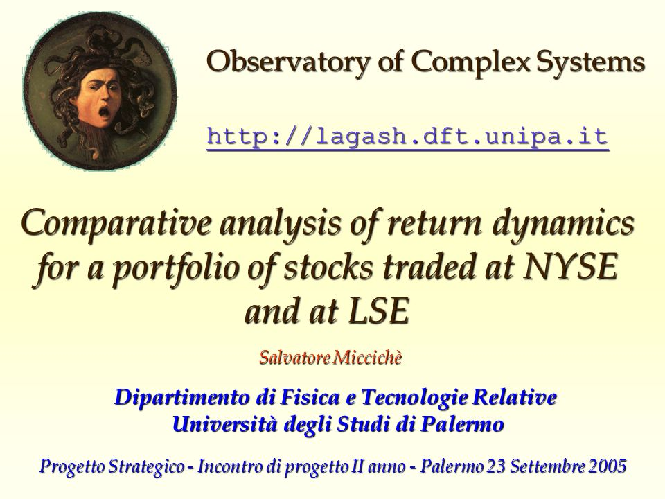 Comparative analysis of return dynamics for portfolios of stocks traded at NYSE and LSE Observatory of Complex Systems R.