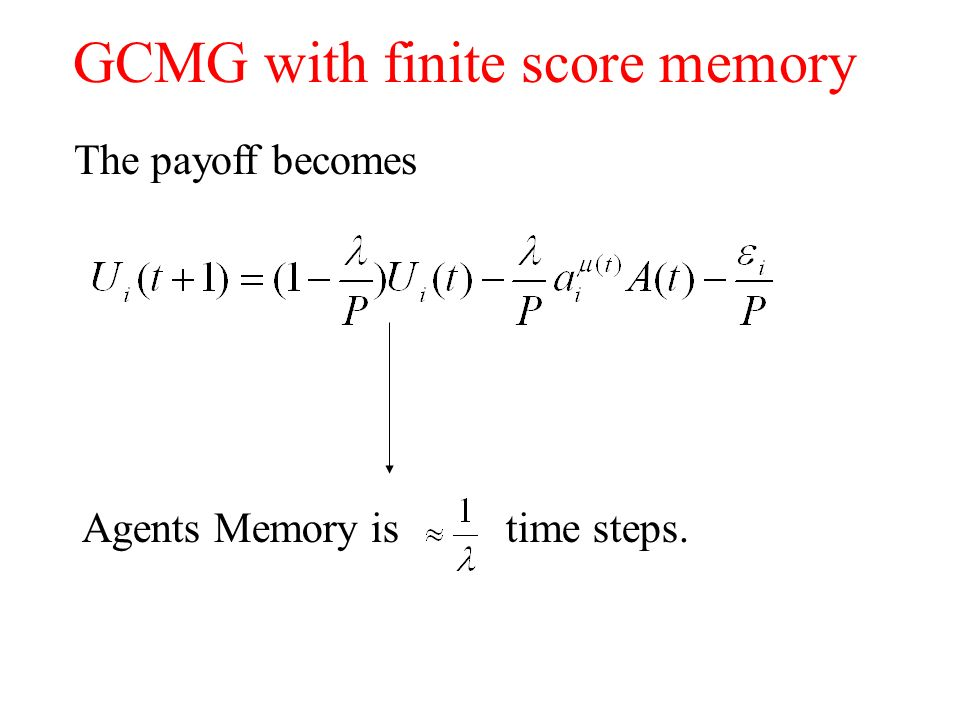 GCMG with finite score memory Agents Memory is time steps. The payoff becomes