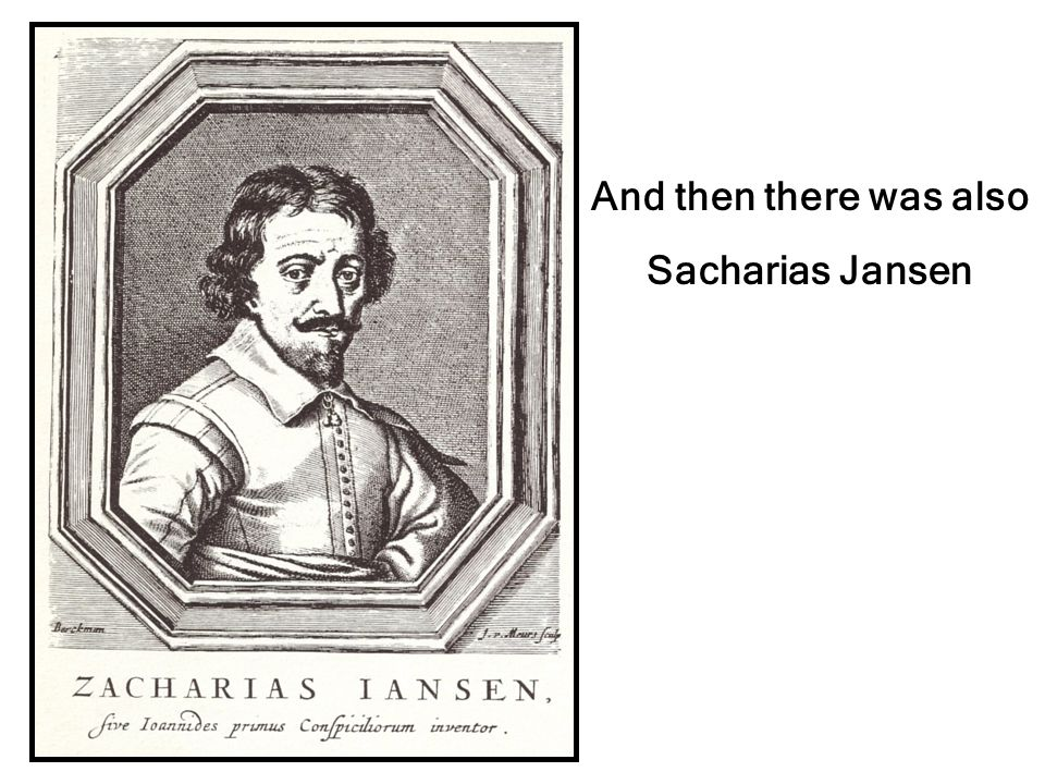 And then there was also Sacharias Jansen