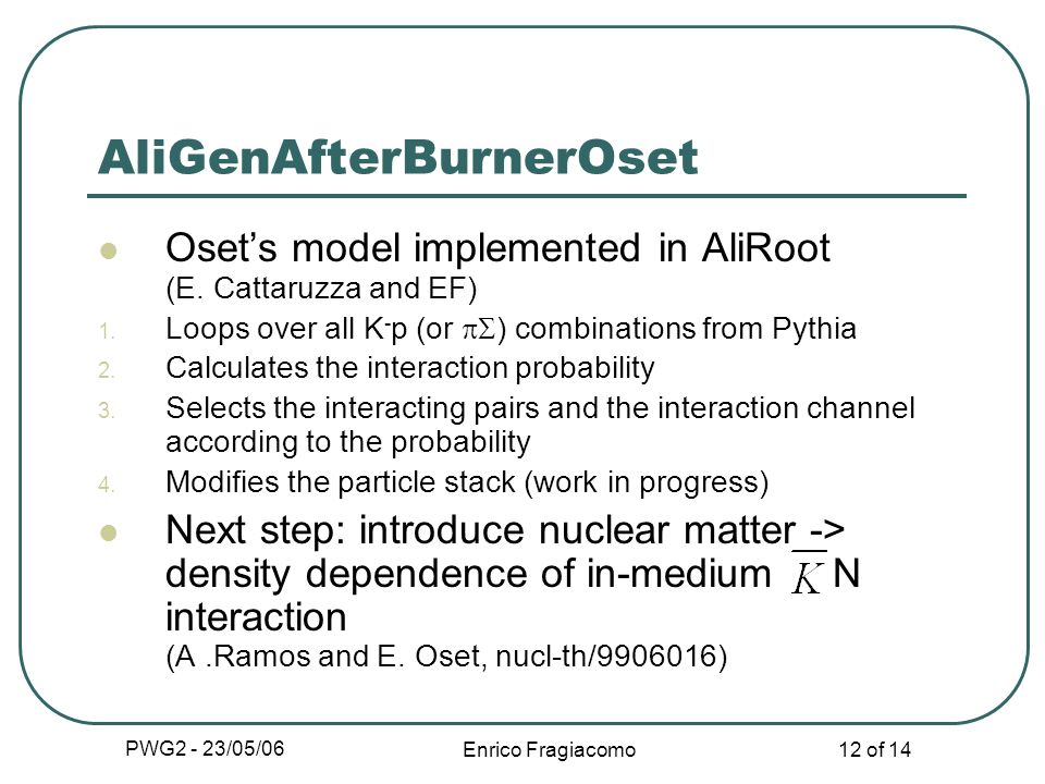 PWG2 - 23/05/06 Enrico Fragiacomo 12 of 14 Osets model implemented in AliRoot (E.