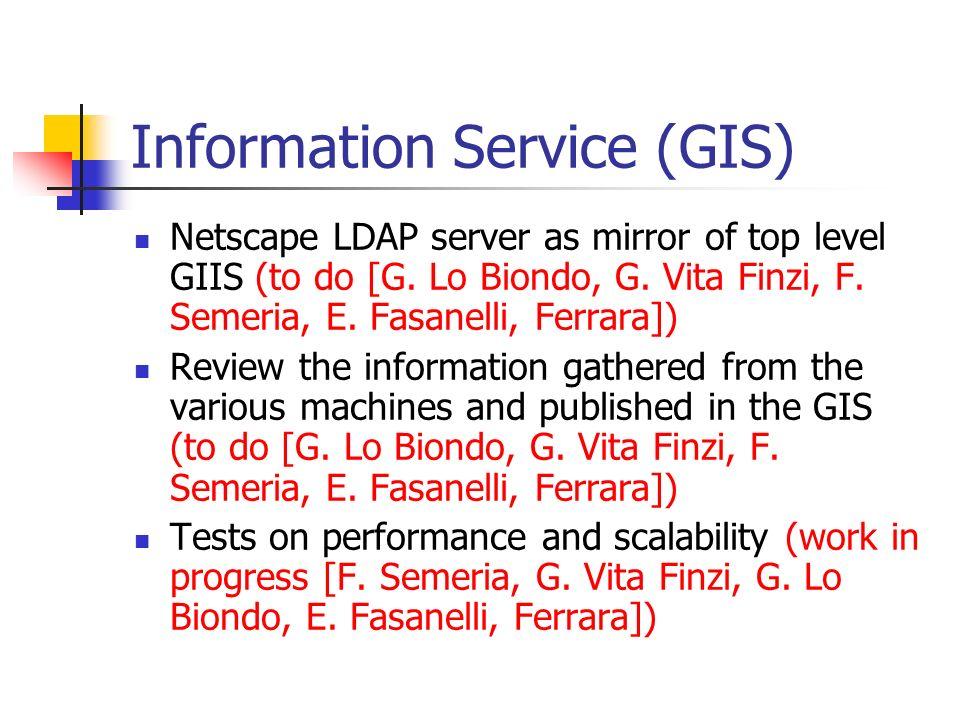 Information Service (GIS) Netscape LDAP server as mirror of top level GIIS (to do [G.