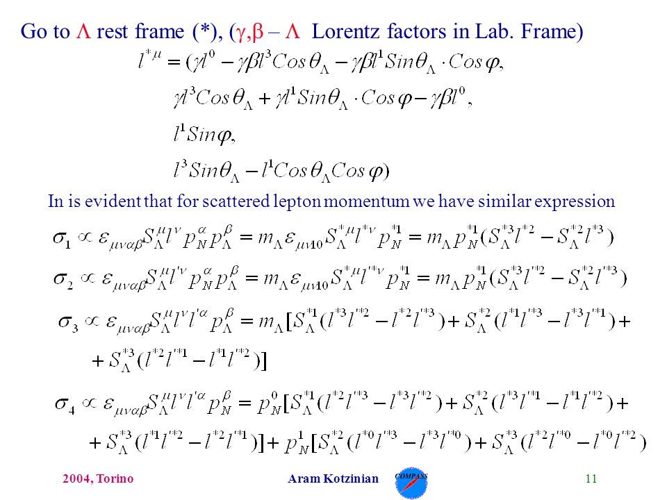 112004, TorinoAram Kotzinian Go to rest frame (*), ( – Lorentz factors in Lab.
