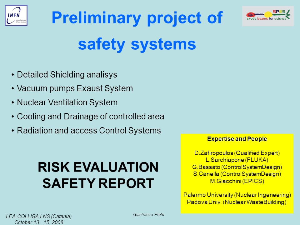 LEA-COLLIGA LNS (Catania) October 13 - 15 2008 Gianfranco Prete Preliminary project of safety systems Detailed Shielding analisys Vacuum pumps Exaust