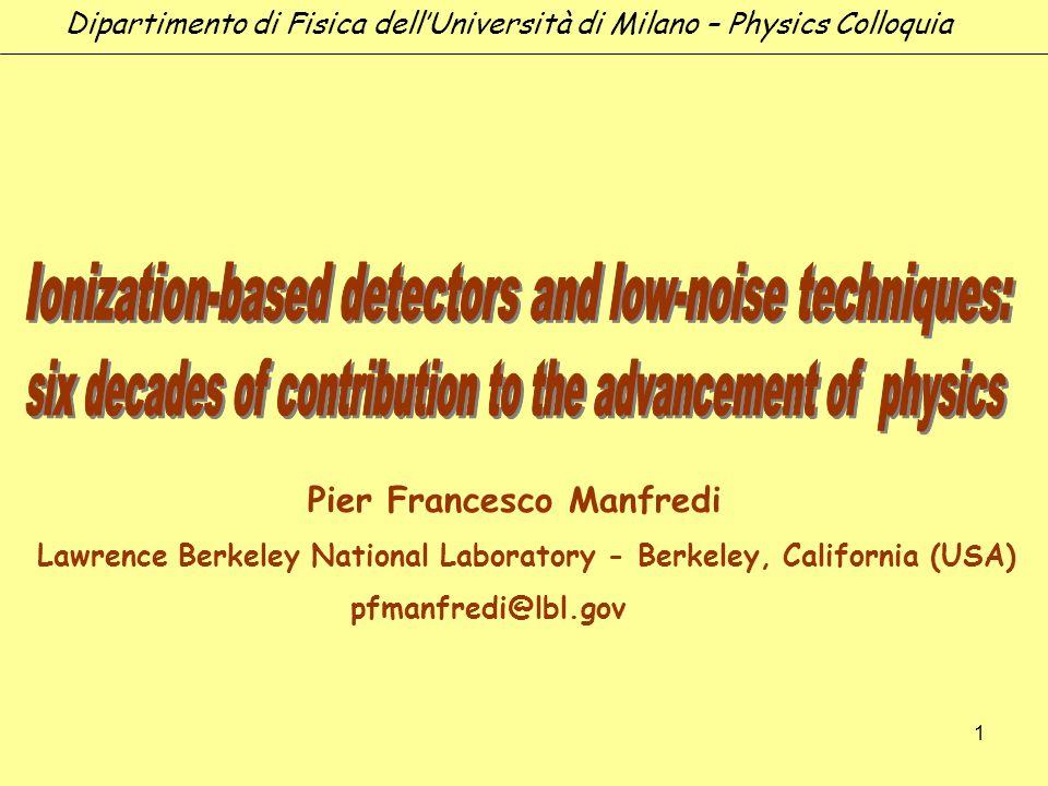 1 Pier Francesco Manfredi Lawrence Berkeley National Laboratory - Berkeley, California (USA) pfmanfredi@lbl.gov Dipartimento di Fisica dellUniversità