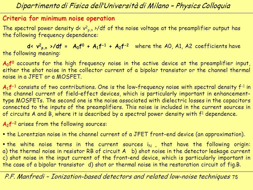 75 Dipartimento di Fisica dellUniversità di Milano – Physics Colloquia P.F. Manfredi – Ionization-based detectors and related low-noise techniques Cri