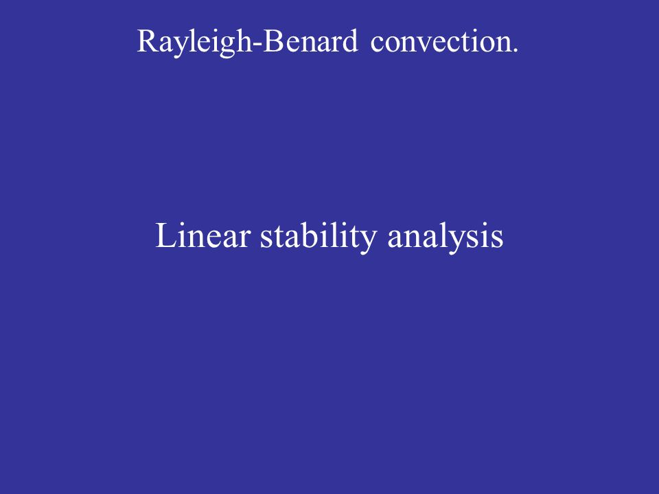 Rayleigh-Benard convection. Linear stability analysis