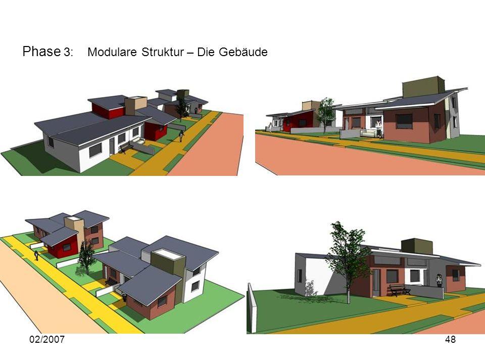 02/200748 Phase 3: Modulare Struktur – Die Gebäude