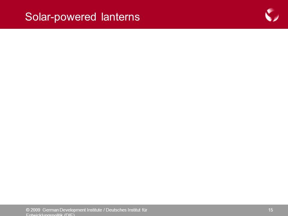 © 2009 German Development Institute / Deutsches Institut für Entwicklungspolitik (DIE) 15 Solar-powered lanterns