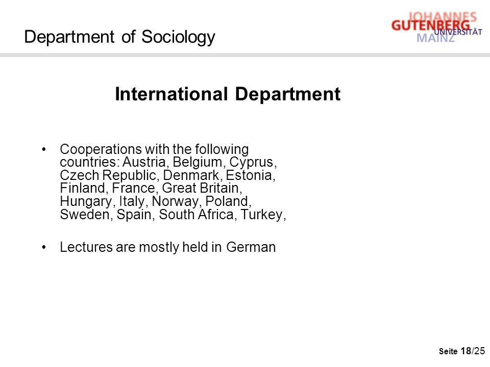 Seite 18/25 Department of Sociology Cooperations with the following countries: Austria, Belgium, Cyprus, Czech Republic, Denmark, Estonia, Finland, Fr