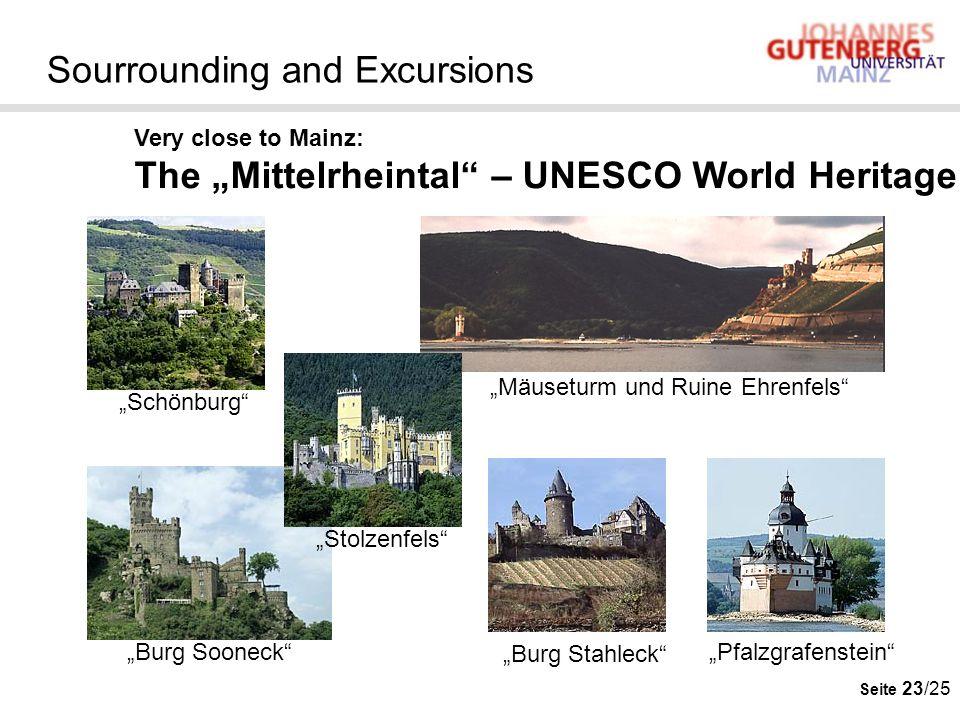 Seite 23/25 Sourrounding and Excursions Very close to Mainz: The Mittelrheintal – UNESCO World Heritage Mäuseturm und Ruine Ehrenfels Burg Stahleck Bu