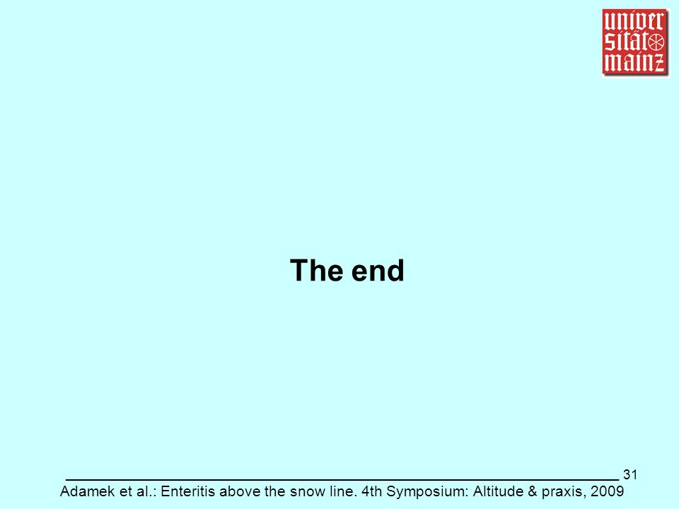 31 ___________________________________________________________ Adamek et al.: Enteritis above the snow line. 4th Symposium: Altitude & praxis, 2009 Th