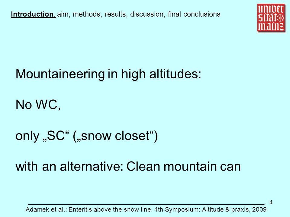 4 ___________________________________________________________ Adamek et al.: Enteritis above the snow line. 4th Symposium: Altitude & praxis, 2009 Mou