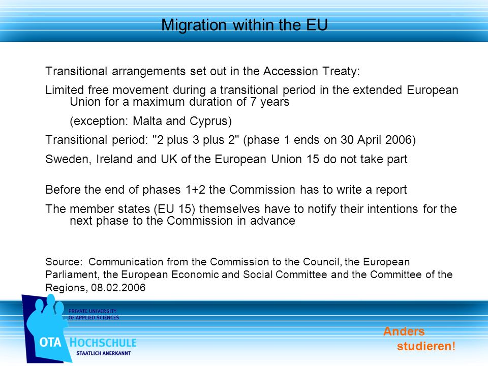 Anders studieren! Migration within the EU Transitional arrangements set out in the Accession Treaty: Limited free movement during a transitional perio