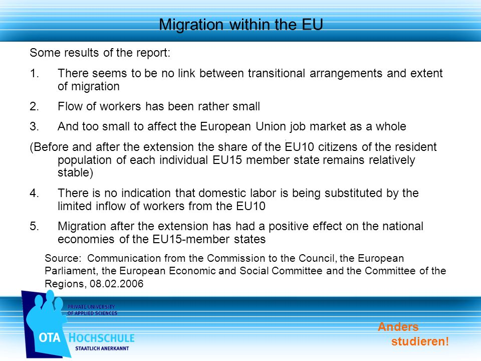 Anders studieren! Migration within the EU Some results of the report: 1.There seems to be no link between transitional arrangements and extent of migr
