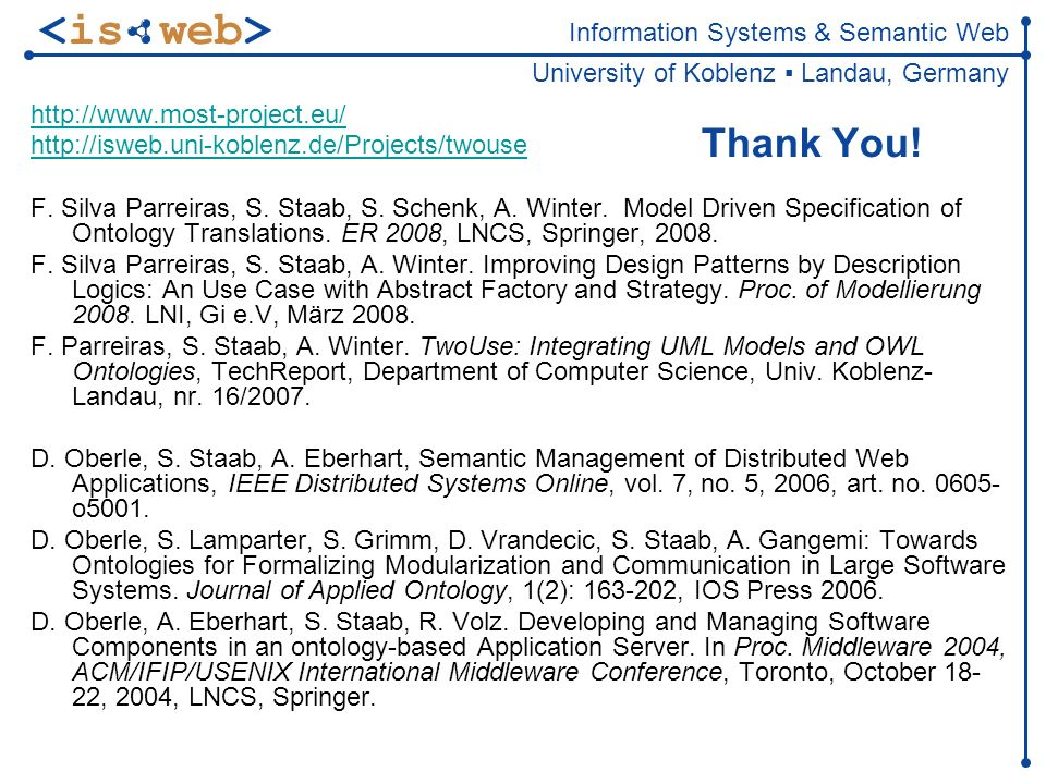 Information Systems & Semantic Web University of Koblenz Landau, Germany Thank You.