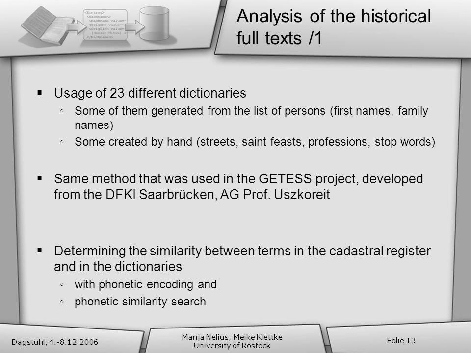 Dagstuhl, 4.-8.12.2006 Manja Nelius, Meike Klettke University of Rostock Folie 13 Analysis of the historical full texts /1 Usage of 23 different dicti