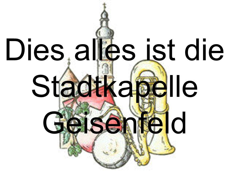 Dies alles ist die Stadtkapelle Geisenfeld