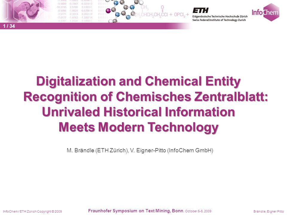 InfoChem / ETH Zürich Copyright © 2009Brändle, Eigner Pitto Fraunhofer Symposium on Text Mining, Bonn, October 5-6, 2009 Digitalization and Chemical E