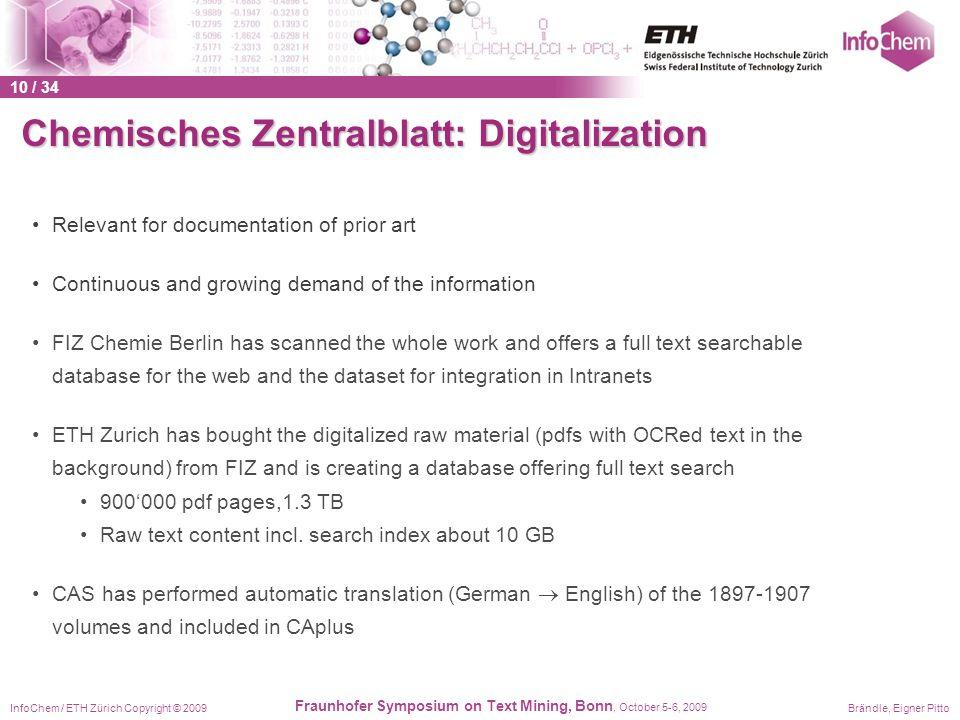 InfoChem / ETH Zürich Copyright © 2009Brändle, Eigner Pitto Fraunhofer Symposium on Text Mining, Bonn, October 5-6, 2009 Chemisches Zentralblatt: Digi