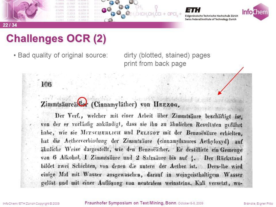 InfoChem / ETH Zürich Copyright © 2009Brändle, Eigner Pitto Fraunhofer Symposium on Text Mining, Bonn, October 5-6, 2009 Challenges OCR (2) Bad qualit