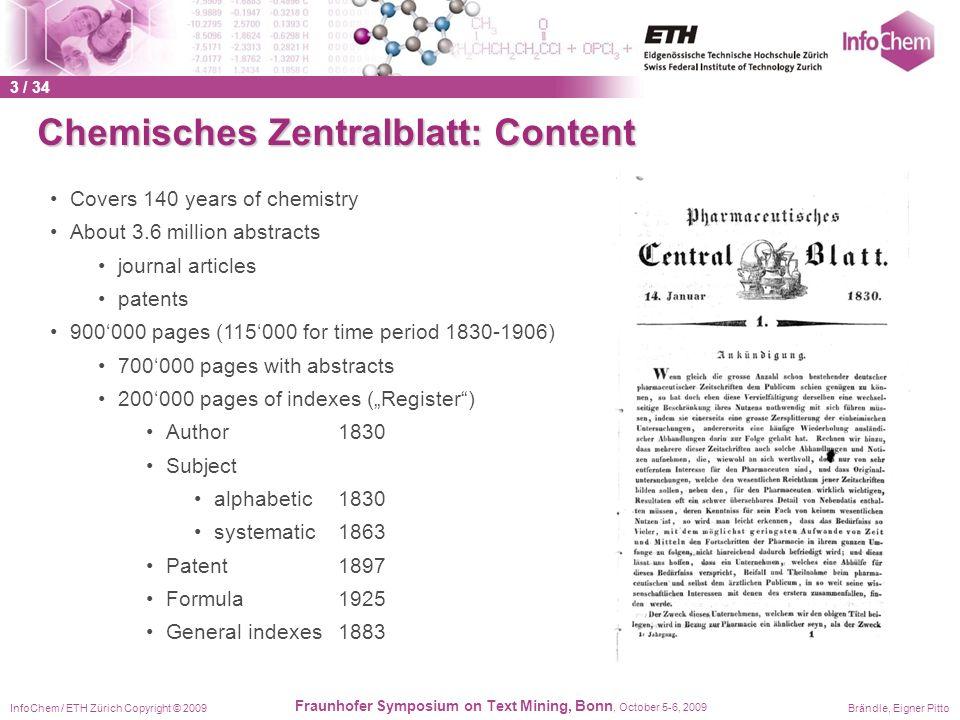 InfoChem / ETH Zürich Copyright © 2009Brändle, Eigner Pitto Fraunhofer Symposium on Text Mining, Bonn, October 5-6, 2009 Chemisches Zentralblatt: Cont