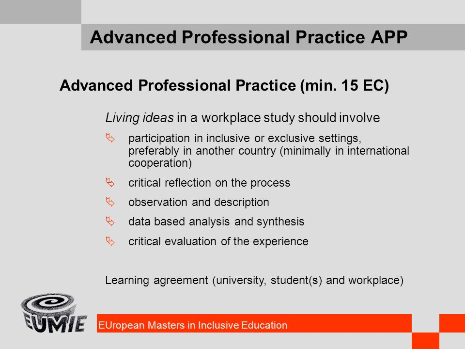EUropean Masters in Inclusive Education Advanced Professional Practice APP Advanced Professional Practice (min.