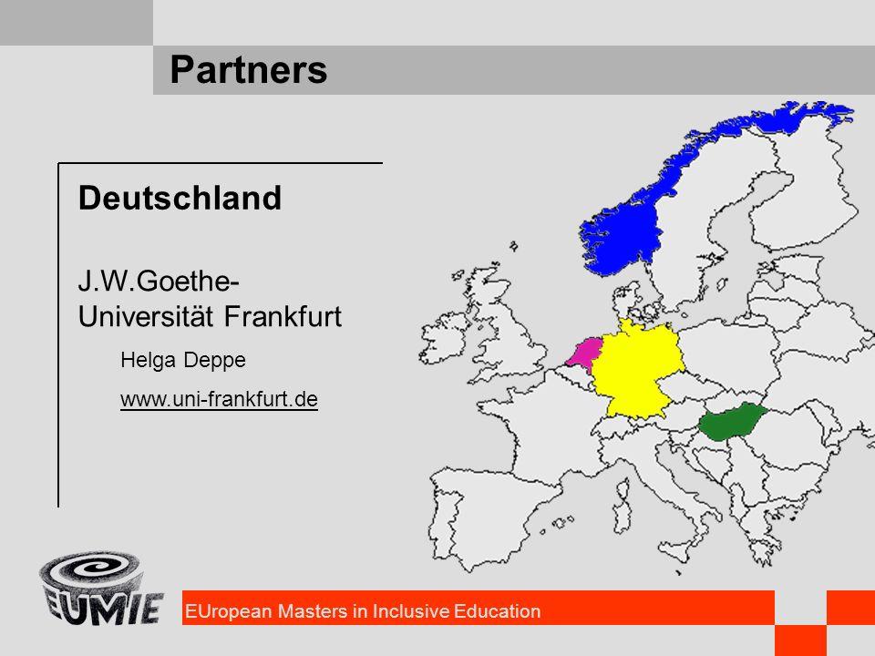 EUropean Masters in Inclusive Education Partners Deutschland J.W.Goethe- Universität Frankfurt Helga Deppe www.uni-frankfurt.de