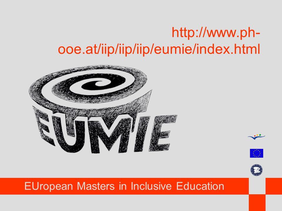 EUropean Masters in Inclusive Education http://www.ph- ooe.at/iip/iip/iip/eumie/index.html