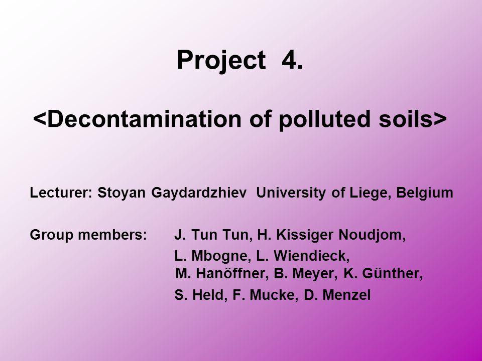 Project 4. Lecturer: Stoyan Gaydardzhiev University of Liege, Belgium Group members: J. Tun Tun, H. Kissiger Noudjom, L. Mbogne, L. Wiendieck, M. Hanö