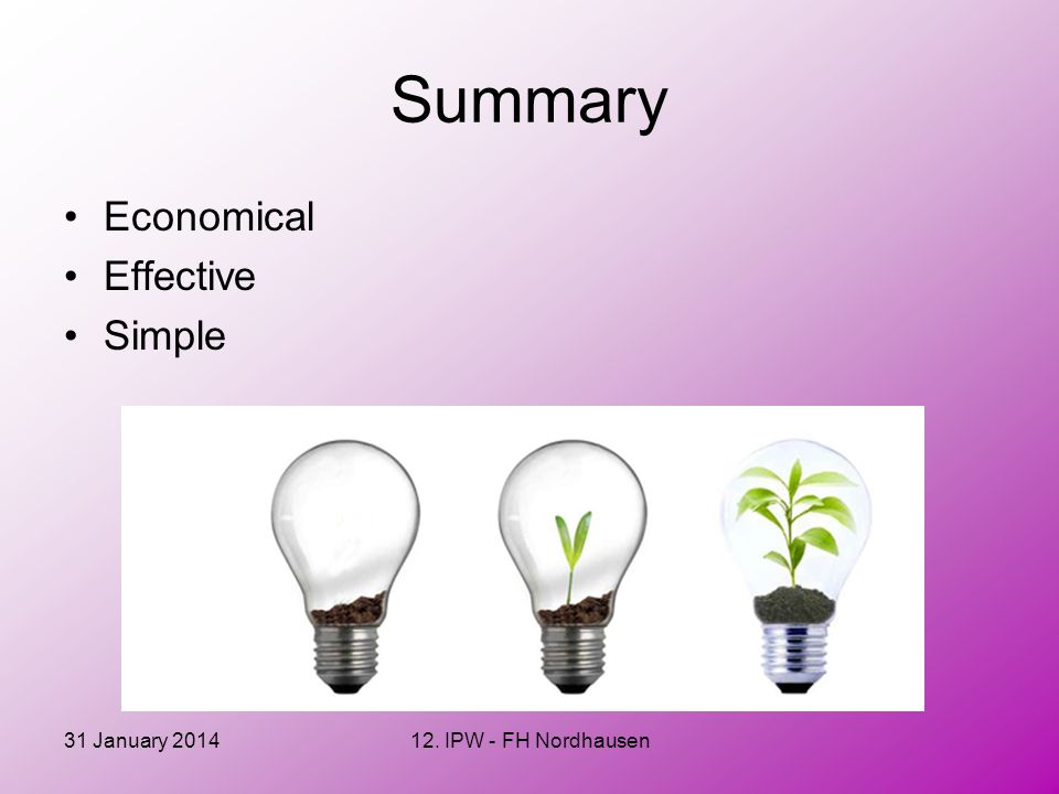 31 January 201412. IPW - FH Nordhausen Summary Economical Effective Simple