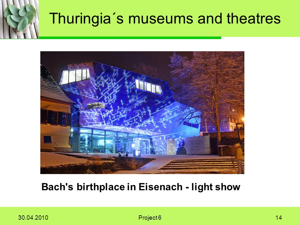 Project 614 Thuringia´s museums and theatres Bach s birthplace in Eisenach - light show