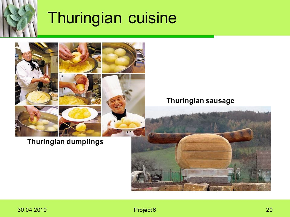 30.04.2010Project 620 Thuringian cuisine Thuringian dumplings Thuringian sausage