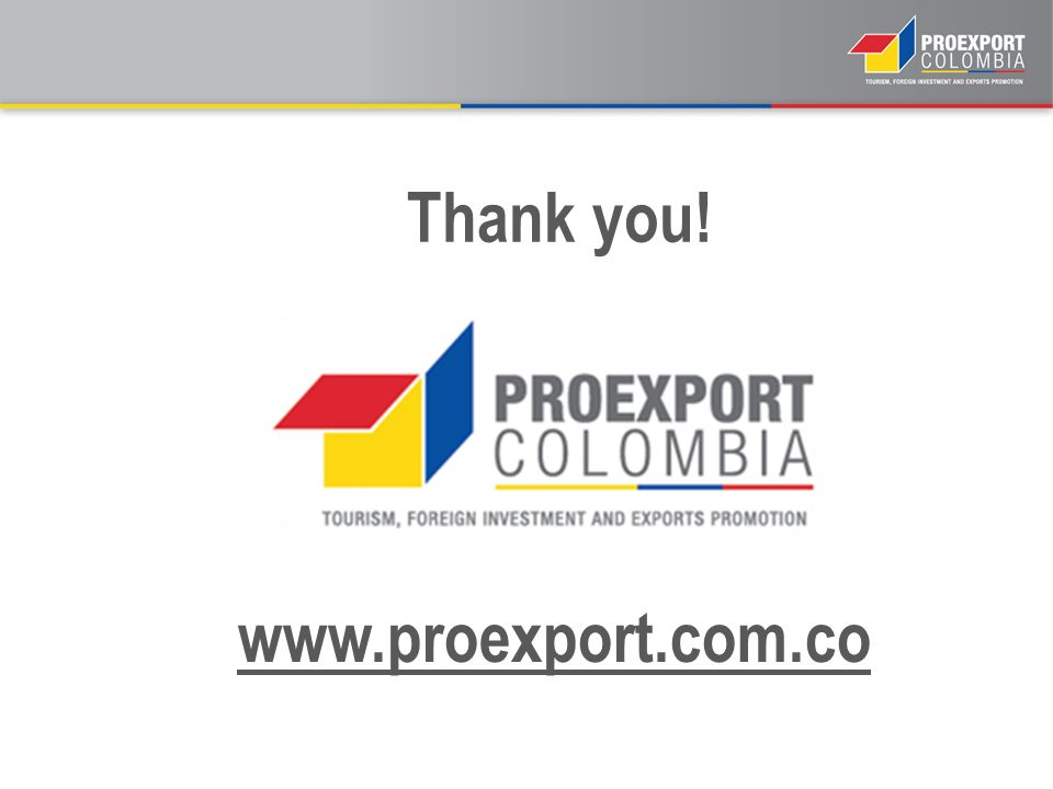 www.proexport.com.co Thank you!