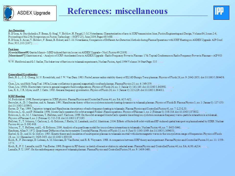 References: miscellaneous Arc Detection R. D'Inca, A. Onyshchenko, F. Braun, G. Siegl, V. Bobkov, H. Faugel, J.-M. Noterdaeme, Characterization of arc
