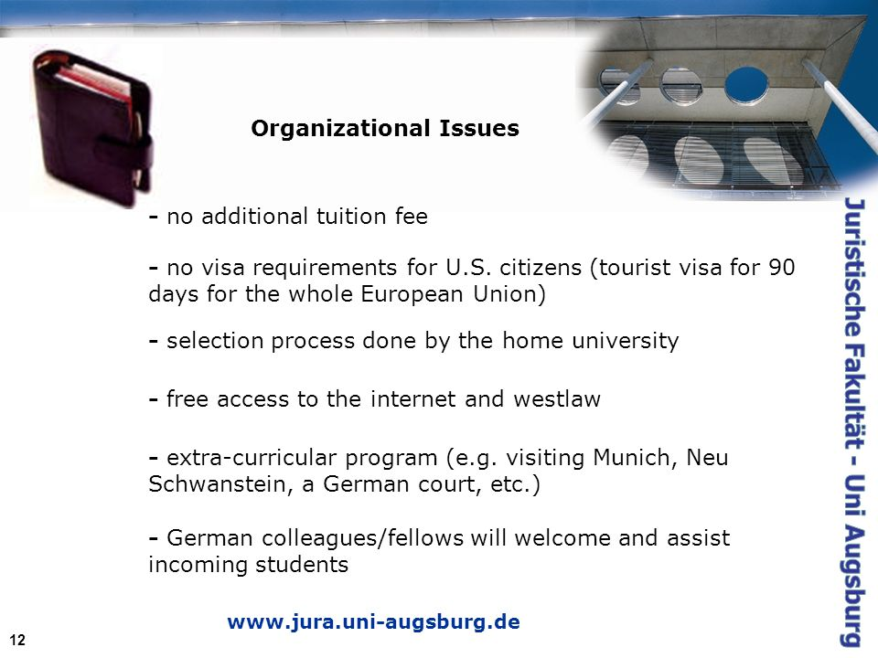 12 Organizational Issues - no additional tuition fee - no visa requirements for U.S.