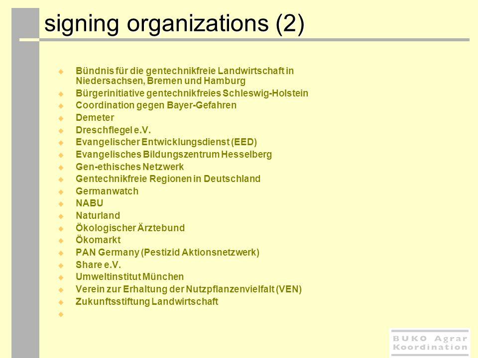 signing organizations (2) signing organizations (2) Bündnis für die gentechnikfreie Landwirtschaft in Niedersachsen, Bremen und Hamburg Bürgerinitiati
