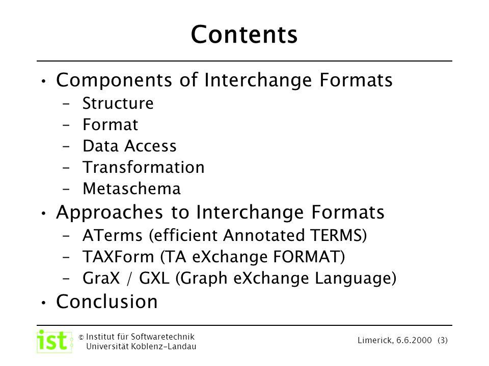 © Institut für Softwaretechnik Universität Koblenz-Landau Limerick, 6.6.2000 (24) Graph Exchange Language (GXL) J.