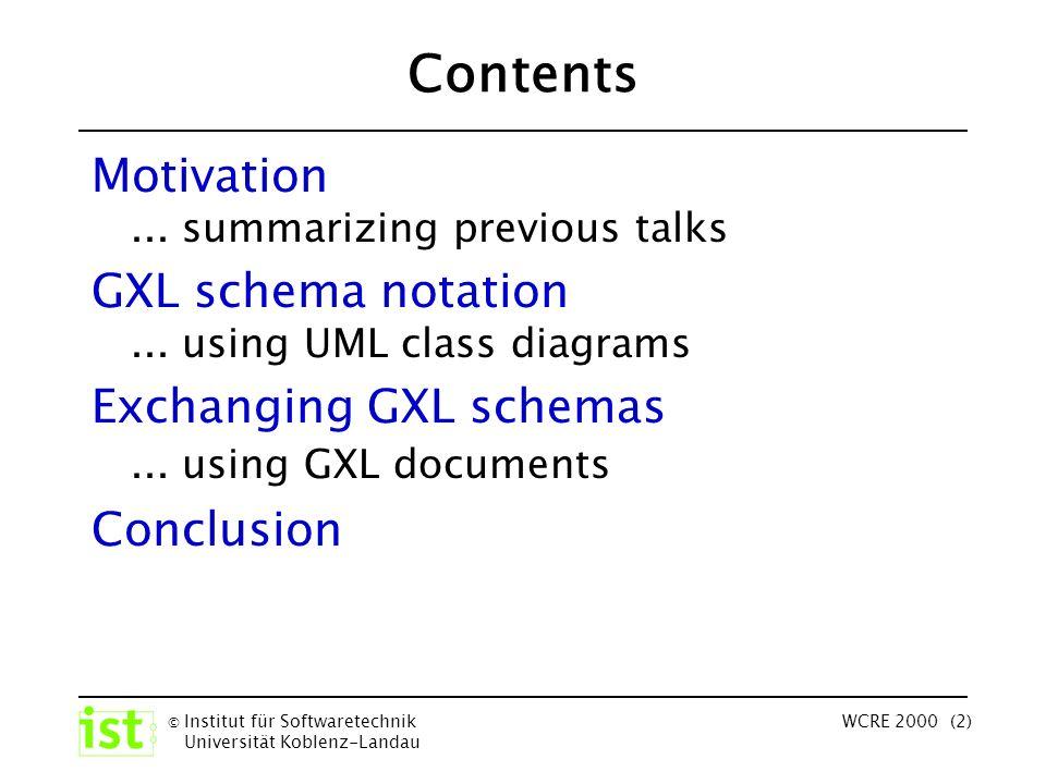 © Institut für Softwaretechnik Universität Koblenz-Landau WCRE 2000 (2) Contents Motivation...