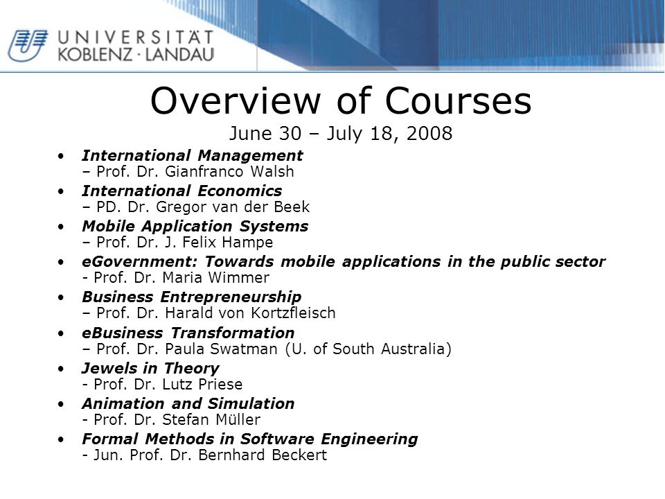 Overview of Courses June 30 – July 18, 2008 International Management – Prof.