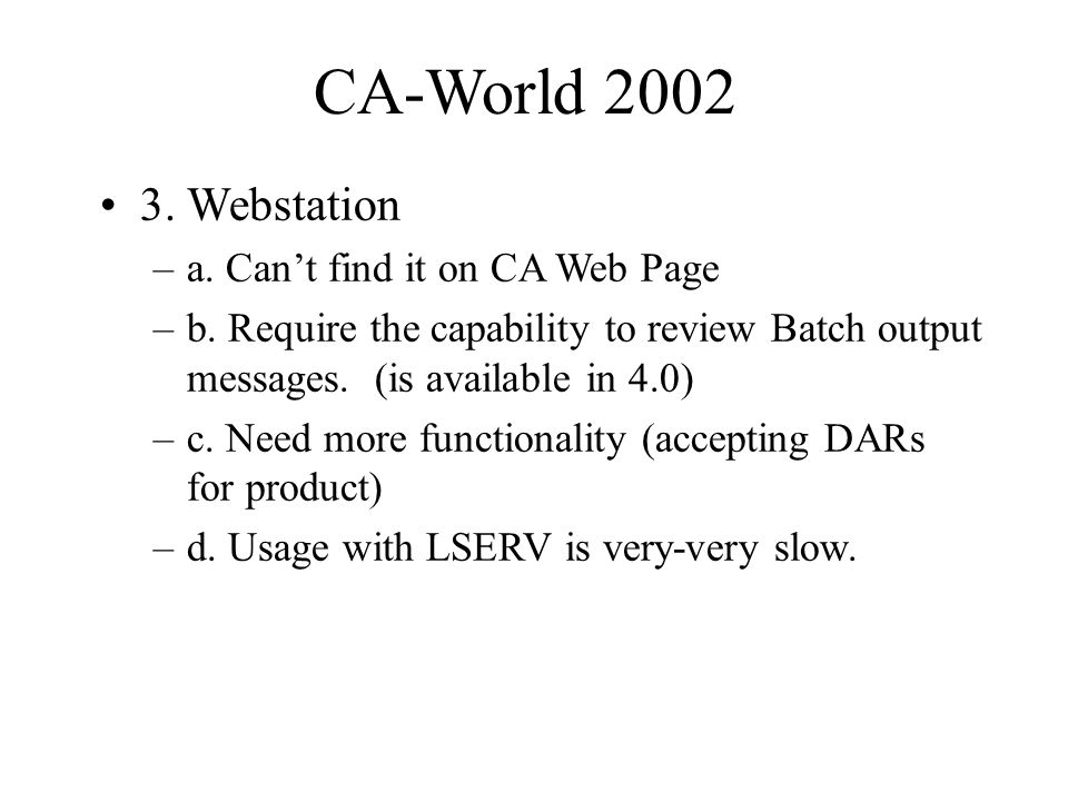 CA-World Webstation –a. Cant find it on CA Web Page –b.