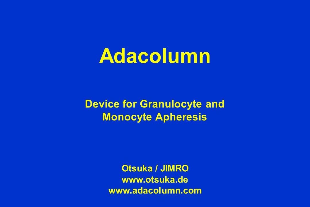 Adacolumn Device for Granulocyte and Monocyte Apheresis Otsuka / JIMRO www.otsuka.de www.adacolumn.com