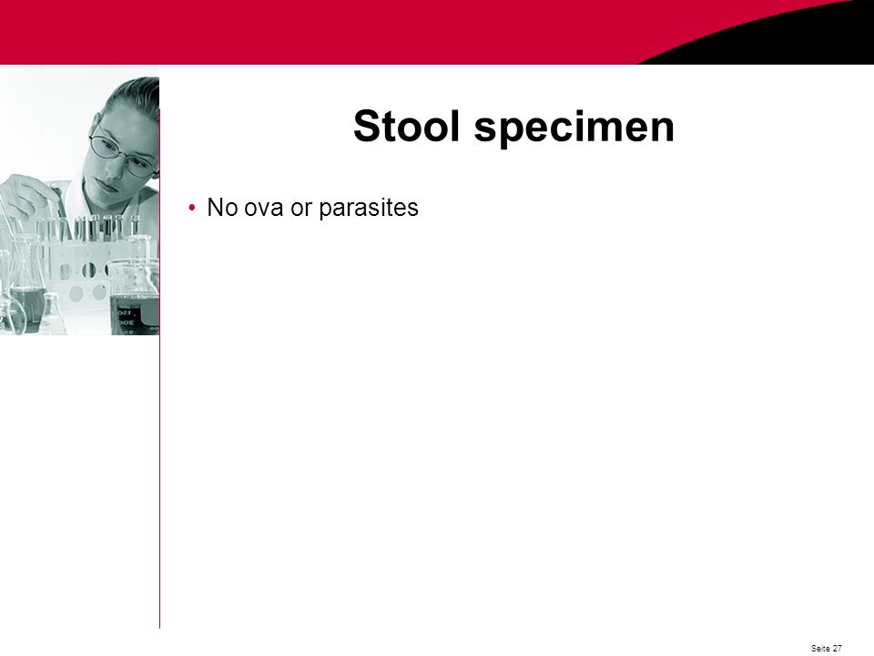 Seite 27 Stool specimen No ova or parasites