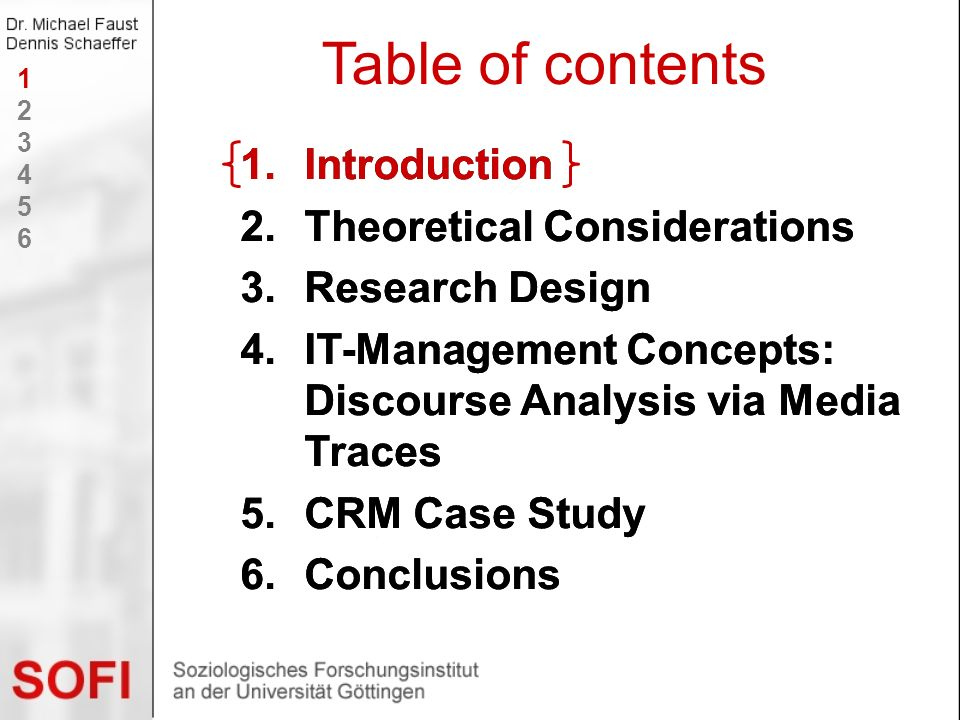 1.Introduction 2.Theoretical Considerations 3.Research Design 4.IT-Management Concepts: Discourse Analysis via Media Traces 5.CRM Case Study 6.Conclus